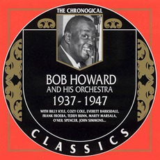The Chronological Classics: Bob Howard and His Orchestra 1937-1947 mp3 Artist Compilation by Bob Howard and His Orchestra
