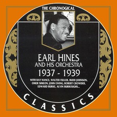 The Chronological Classics: Earl Hines and His Orchestra 1937-1939 mp3 Artist Compilation by Earl Hines and His Orchestra
