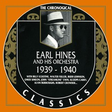 The Chronological Classics: Earl Hines and His Orchestra 1939-1940 mp3 Artist Compilation by Earl Hines and His Orchestra