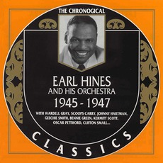 The Chronological Classics: Earl Hines and His Orchestra 1945-1947 mp3 Artist Compilation by Earl Hines and His Orchestra
