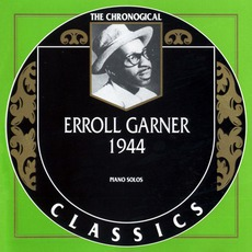The Chronological Classics: Erroll Garner 1944 mp3 Artist Compilation by Erroll Garner