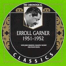The Chronological Classics: Erroll Garner 1951-1952 mp3 Artist Compilation by Erroll Garner