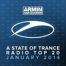 A State of Trance Radio Top 20: January 2014 mp3 Compilation by Various Artists