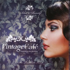 Vintage Cafe - Jazz And Lounge Blends Vol. 6: Blue & Beauty mp3 Compilation by Various Artists