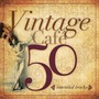 Vintage Café: 50 Essential Tracks