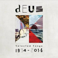 Selected Songs 1994 - 2014 mp3 Artist Compilation by dEUS