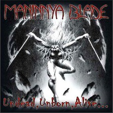 Undead, Unborn, Alive... mp3 Artist Compilation by Maninnya Blade