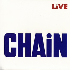 Live Chain (Remastered) mp3 Live by Chain
