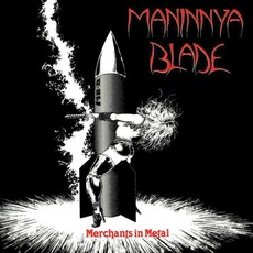 Merchants In Metal mp3 Album by Maninnya Blade