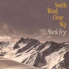 South Wind, Clear Sky mp3 Album by Mark Fry