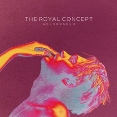 Goldrushed (Japanese Edition) mp3 Album by The Royal Concept