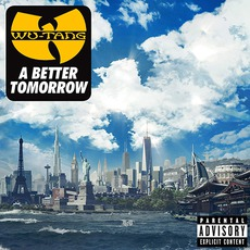 A Better Tomorrow mp3 Album by Wu-Tang Clan