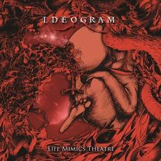 Life Mimics Theatre mp3 Album by Ideogram