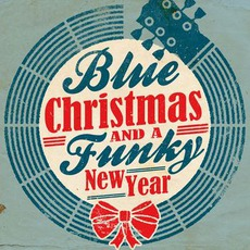 Blue Christmas and A Funky New Year mp3 Compilation by Various Artists