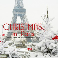 Christmas In Paris (Chilled Tunes For Relaxed X-Mas Days) mp3 Compilation by Various Artists