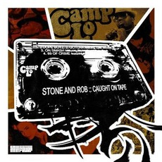 Stone & Rob: Caught On Tape mp3 Album by Camp Lo