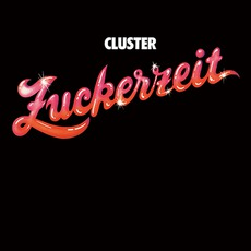 Zuckerzeit mp3 Album by Cluster