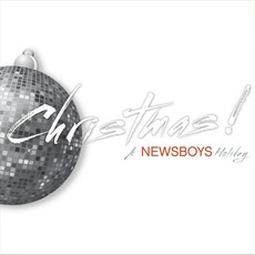 Christmas! A Newsboys Holiday mp3 Album by Newsboys