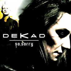 So Sorry mp3 Album by Dekad