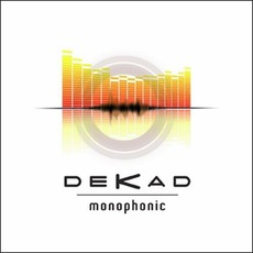 Monophonic mp3 Album by Dekad