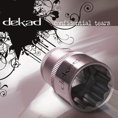 Confidential Tears mp3 Album by Dekad