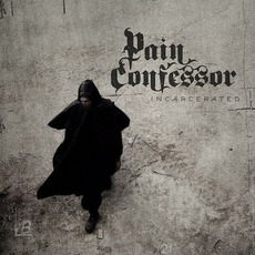Incarcerated mp3 Album by Pain Confessor