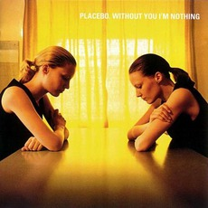 Without You I'm Nothing mp3 Album by Placebo