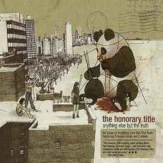 Anything Else But The Truth (Re-Issue) mp3 Album by The Honorary Title
