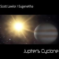 Jupiters Cyclone mp3 Album by Scott Lawlor & EugeneKha