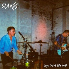 Sugar Coated Bitter Truth mp3 Album by Slaves (GBR)