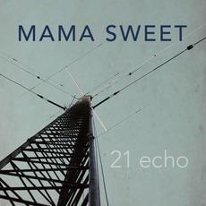 21 Echo mp3 Album by Mama Sweet