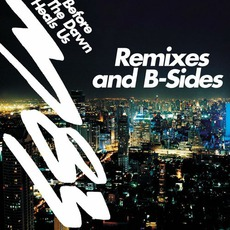 Before The Dawn Heals Us Remixes & B-Sides mp3 Album by M83