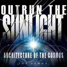 Architecture Of The Cosmos: The Demos mp3 Album by Outrun The Sunlight