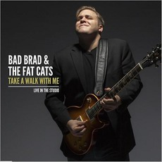 Take A Walk With Me mp3 Album by Bad Brad & The Fat Cats