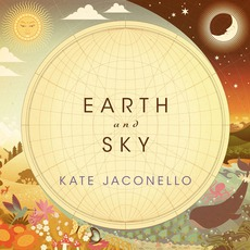 Earth And Sky mp3 Album by Kate Jaconello