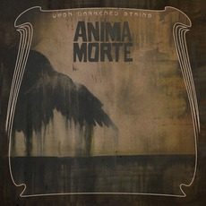 Upon Darkened Stains mp3 Album by Anima Morte