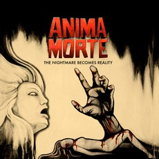 The Nightmare Becomes Reality mp3 Album by Anima Morte