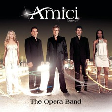 The Opera Band mp3 Album by Amici Forever