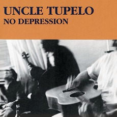 No Depression (Legacy Edition) mp3 Album by Uncle Tupelo