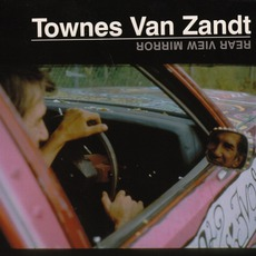 Rear VIew Mirror (Re-Issue) mp3 Live by Townes Van Zandt