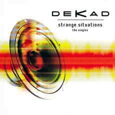 Strange Situations mp3 Artist Compilation by Dekad