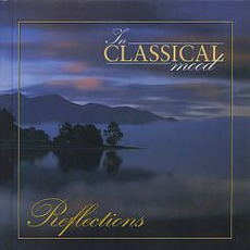 In Classical Mood: Reflections mp3 Compilation by Various Artists