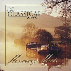 In Classical Mood: Morning Mists by Various Artists