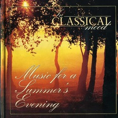 In Classical Mood: Music for a Summer's Evening mp3 Compilation by Various Artists