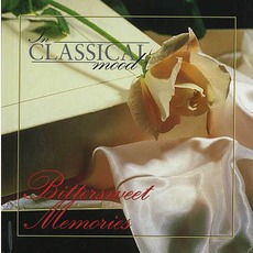 In Classical Mood: Bittersweet Memories mp3 Compilation by Various Artists