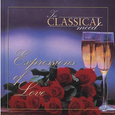 In Classical Mood: Expressions of Love by Various Artists