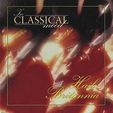 In Classical Mood: Hail, Britannia by Various Artists