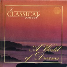 In Classical Mood: A World of Dreams by Various Artists