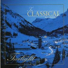 In Classical Mood: Twilight mp3 Compilation by Various Artists