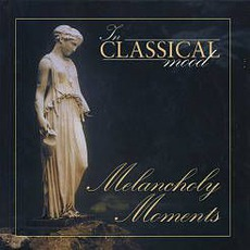 In Classical Mood: Melancholy Moments by Various Artists